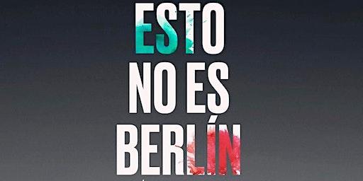Premiere Esto No Es Berlín