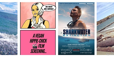 A Vegan Hippie-Chick Screening: Sharkwater Extinction a Rob Stewart Film tickets
