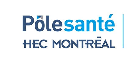 Séminaire Pôle santé HEC Montréal | « Regard sur les grands enjeux du sys.. billets