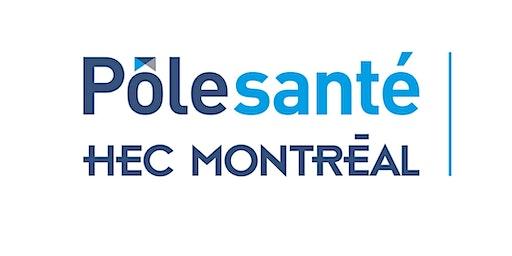 Séminaire Pôle santé HEC Montréal | « Regard sur les grands enjeux du sys..