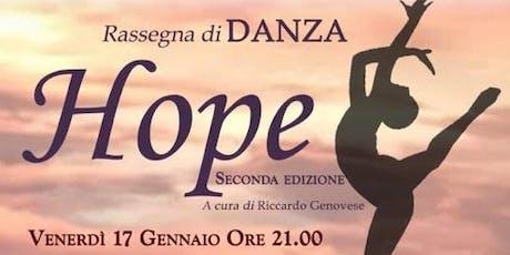 """HOPE -Spettacolo di Beneficenza """"Rassegna di Danza"""" biglietti"""