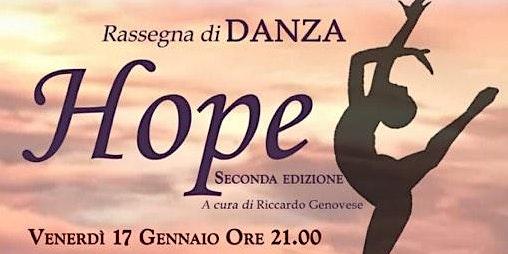 """HOPE -Spettacolo di Beneficenza """"Rassegna di Danza"""""""
