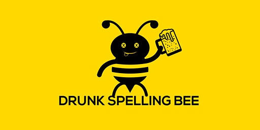 DRUNK SPELLING BEE