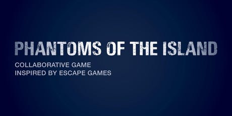Collaborative game - Phantoms of the Island tickets