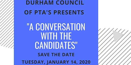 Durham Council of PTA's Presents: A Conversation with the Candidates