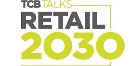 TCB Talks: Retail 2030 tickets