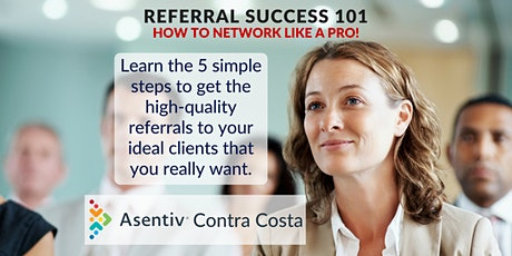 Referral Success 101™… How to Network Like a Pro!!! tickets
