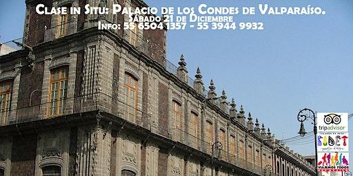 Clase in Situ: Palacio de los Condes de Valparaíso.