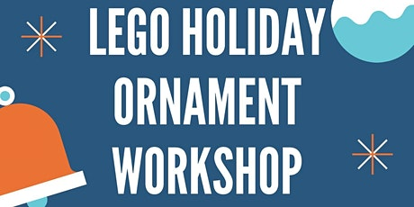 LEGO Holiday Ornament Workshop tickets