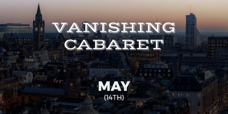 Vanishing Cabaret // May tickets