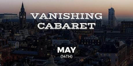 Vanishing Cabaret // May tickets
