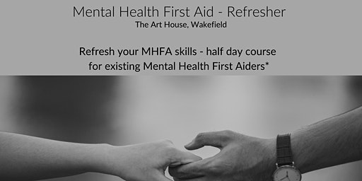 Mental Health First Aid Refresher (Wakefield)- Adult 1/2 Day