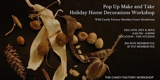 Pop Up Make and Take Holiday Home Decorations Workshop