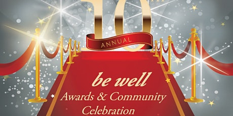 10th Annual be well Awards and Community Celebration tickets