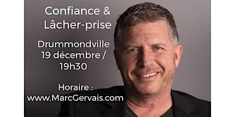 DRUMMONDVILLE - Confiance / Lâcher-prise 15$  billets