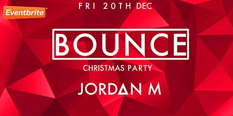 Bounce Christmas 2019 Event - Friday 20th December 2019 tickets