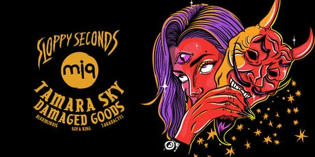 Sloppy Seconds ft. TAMARA SKY & DAMAGED GOODS tickets