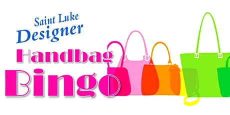 Saint Luke Designer Handbag BINGO 2020! tickets