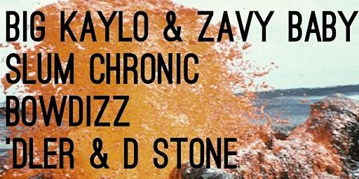 Big Kaylo Zavy Baby Slum Chronic BowDizz 'Dler & D Stone