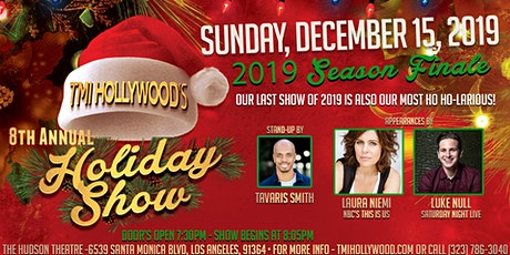 TMI Hollywood's Holday Show and Season Finale tickets