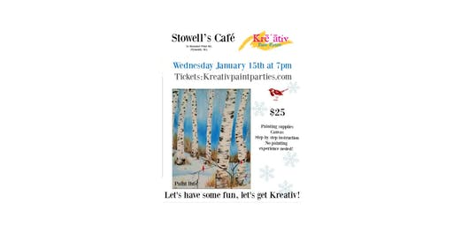 Stowell's cafe Paint night - Wed. January 15th at 7pm -Birch tree and cardinals painting