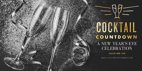 Cocktail Countdown - A New Year's Eve Celebration tickets