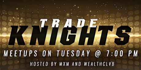 Trade Knights tickets