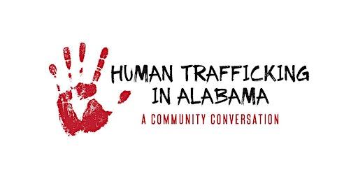 Human Trafficking in Alabama, a Community Conversation