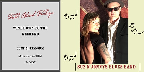 Field Blend Fridays with Suz'n Jonnys Blues Band tickets