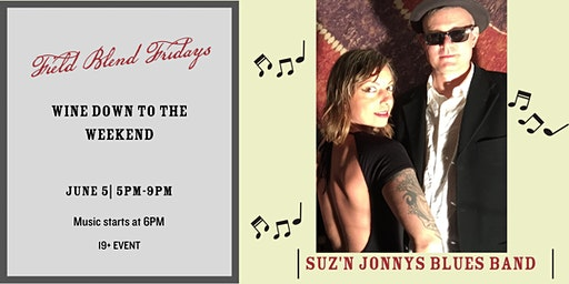 Field Blend Fridays with Suz'n Jonnys Blues Band