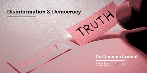 On Common Ground: Disinformation & Democracy