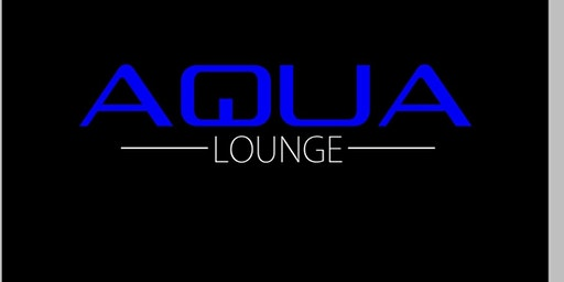 Saturday's @ Aqua Lounge