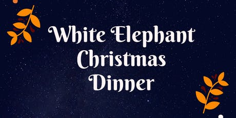 White Elephant Christmas Dinner tickets