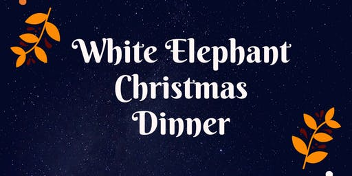 White Elephant Christmas Dinner