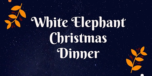 White Elephant Christmas Dinner