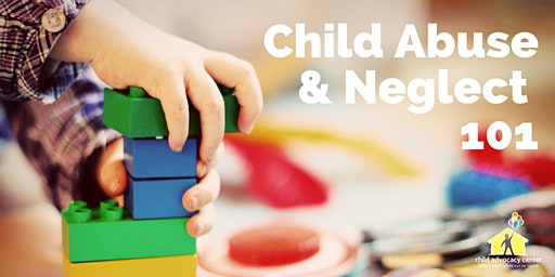 Child Abuse & Neglect (CAN) 101