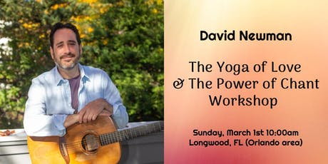 Orlando - The Yoga of Love & The Power of Chant Workshop with David Newman tickets