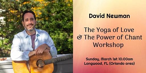 Orlando - The Yoga of Love & The Power of Chant Workshop with David Newman