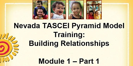 Nevada TACSEI Pyramid Model Training-Module 1, Part 1: Building Relationships tickets