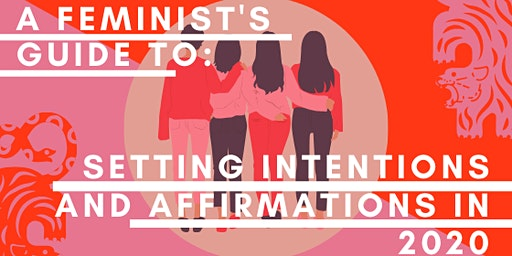 A Feminist's Guide to: Setting Intentions & Resolutions 2020