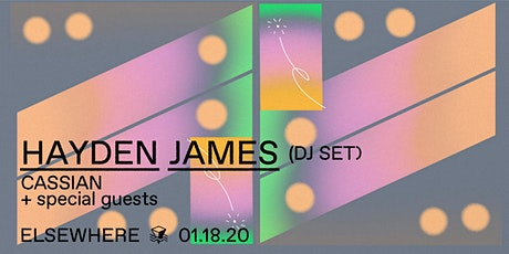 Hayden James (DJ Set), Cassian @ Elsewhere (Hall) tickets