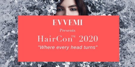 "HairCon(TM) 2020 ""Where Every Head Turns"" tickets"