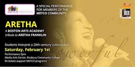"METCO Presents: ""Aretha"" tickets"