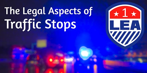 AUG 21 Fort Collins, Colorado - LEA ONE Legal Aspects of Traffic Stops