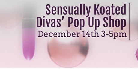 Sensually Koated Divas Holiday Pop Up Shop tickets