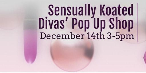 Sensually Koated Divas Holiday Pop Up Shop