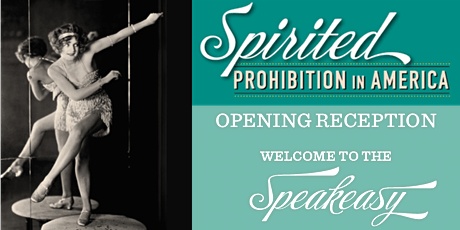 Prohibition Exhibit Opening Reception: Welcome to the Speakeasy tickets