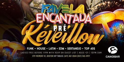 FAVELA ENCANTADA PRÉ REVEILLON @ Candibar | Guestlist (Must Submit RSVP)