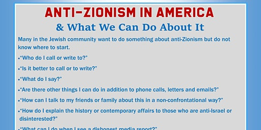 Anti-Zionism in America  & What We Can Do About It