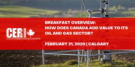 Breakfast Overview:  How Does Canada Add Value to its Oil and Gas Sector? tickets